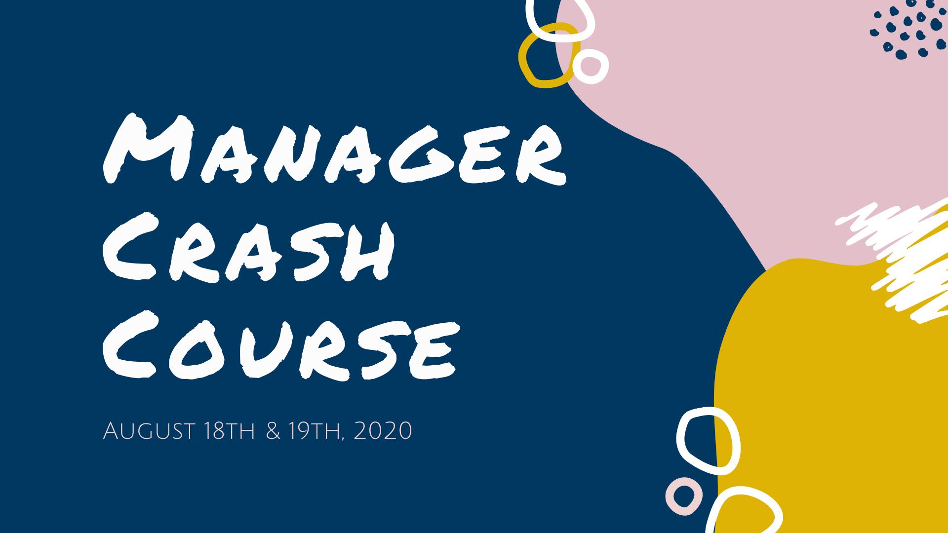 Manager Crash Course August 2020